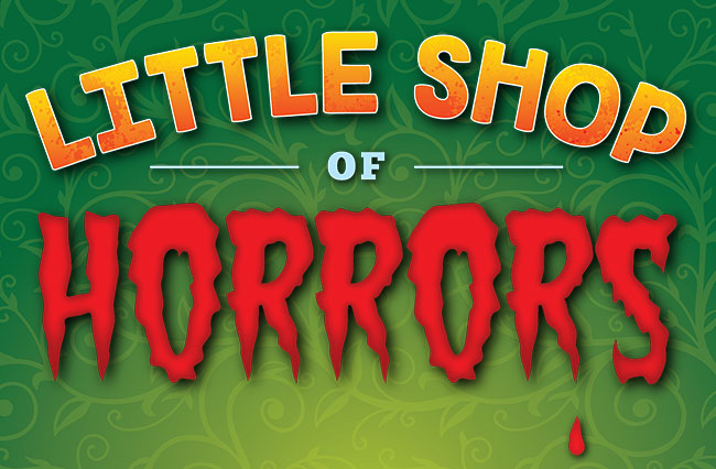 Up Next.. - Little Shop of Horrors, Aug 23-Sept 9
